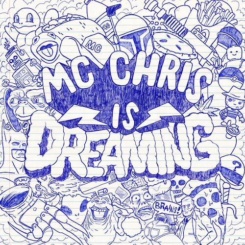 [mc chris is dreaming]