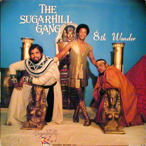 [Sugarhill Gang]
